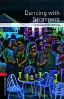 Oxford Bookworms Library 3 Dancing with Strangers + CD (Hedge, T. (Ed.) - Bassett, J. (Ed.))