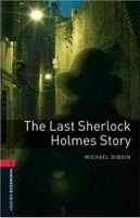 Oxford Bookworms Library 3 Last Sherlock Holmes Story + CD (Hedge, T. (Ed.) - Bassett, J. (Ed.))