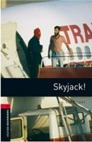 Oxford Bookworms Library 3 Skyjack! + CD (Hedge, T. (Ed.) - Bassett, J. (Ed.))