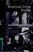 Oxford Bookworms Library 6 American Crime Stories + CD (Hedge, T. (Ed.) - Bassett, J. (Ed.))