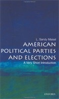 American Political Parties and Elections: A Very Short Introduction (Very Short Introductions) (Maisel, L. S.)