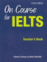 On Course for IELTS Teacher's Book (Conway, D. - Shirreffs, B.)