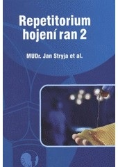 Repetitorium hojení ran 2 (Jan Stryja)