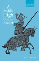 Middle High German Reader: With Grammar, Notes and Glossary (Walshe, M. O´C.)