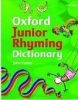 Oxford Junior Rhyming Dictionary: 2009 (Foster, J. - Williamson, M. - Van Wyk, R.)