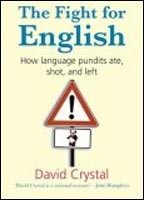 Fight for English: How Language Pundits Ate, Shot and Left (Crystal, D.)
