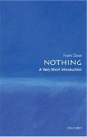 Nothing: A Very Short Introduction (Very Short Introductions) (Close, F.)