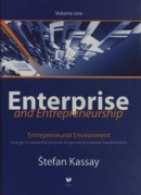 Enterprise and Entrepreneurship (Volume one) (Štefan Kassay)
