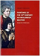 Paitings of the 16th century Netherlandish masters (Ingrid Ciulisová)