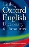 Little Oxford Dictionary and Thesaurus (Oxford Dictionaries)