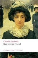 Our Mutual Friend (Oxford World's Classics) (Dickens, Ch.)