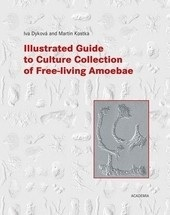 Illustrated Guide to Culture Collection of Free-living Amoebae (Iva Dyková, Martin Kostka)