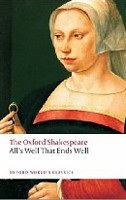 The Oxford Shakespeare: All's Well That Ends Well (Oxford World's Classics) (Shakespeare, W.)