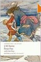 Peter Pan and Other Plays: Admirable Crichton, Peter Pan, When Wendy Grew Up, What Every Woman Knows, Mary Rose (Oxford World's Classics) (Barrie, J. M.)