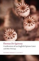 The Confessions of an English Opium-eater: And Other Writings (Oxford World's Classics) (De Quincey, T.)