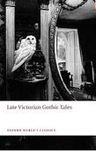 Late Victorian Gothic Tales (Oxford World's Classic) (Luckhurst, R.)