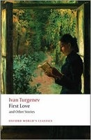 First Love and Other Stories (Oxford World's Classics) (Turgenev, I.)