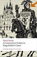 A Connecticut Yankee in King Arthur's Court (Oxford World's Classics) (Twain, M. - Beard, D. C.)