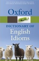 Oxford Dictionary of Idioms (Oxford Paperback Reference) (Ayto, J.)
