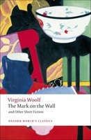 Mark on Wall & Other Short Fiction (Oxford World's Classics) (Woolf, V.)