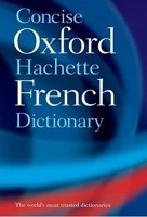 Oxford Hachette Concise French Dictionary (Oxford Dictionaries)