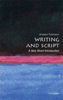 Writing and Script: A Very Short Introduction (Very Short Introductions) (Robinson, A.)