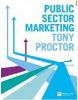 Public Sector Marketing (Proctor, T.)