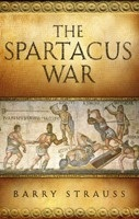 The Spartacus War: The Revolt of the Gladiators (Strauss, B.)
