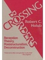 Crossing Borders: Reception Theory, Poststructural (Holub, R. C.)
