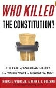 Who Killed the Constitution? (Woods, T. - Gutzman, K.)