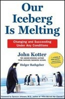 Our Iceberg Is Melting: Changing and Succeeding Under Any Conditions (Kotter, J. P. - Mueller, P.)