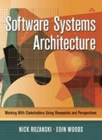 Software Systems Architecture: Working With Stakeholders Using Viewpoints and Perspectives (Rozanski, N. - Woods, E.)