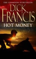 Hot Money (The Dick Francis Library) (Francis, D.)