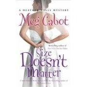 Size Doesn't Matter (A Heather Wells Mystery) (Cabot, M.)