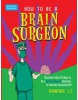 How to be a Brain Surgeon (Li, A.)