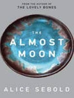 The Almost Moon (Sebold, A.)