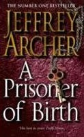 A Prisoner of Birth (Archer, J.)