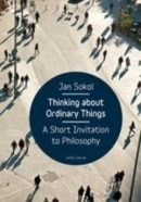 Thinking About Ordinary Things (Jan Sokol)