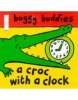 Croc with a Clock (Buggy Buddies) (Sharratt, N.)