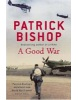 A Good War (Bishop, P.)