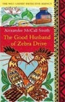 The Good Husband of Zebra Drive (No 1 Ladies Detective Agency 8) (McCall Smith, A.)
