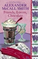 Friends, Lovers, Chocolate (McCall Smith, A.)