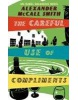 The Careful Use of Compliments: Careful Use of Compliments v. 4: Careful Use of Compliments (Sunday Philosophy Club) (McCall-Smith, A.)
