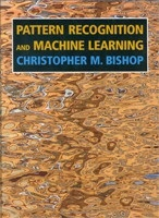 Pattern Recognition and Machine Learning (Information Science and Statistics) (Information Science and Statistics) (Bishop, C. M.)