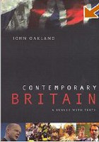 Contemporary Britain: A Survey with Texts (Oakland, J.)