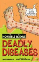 Deadly Diseases (Horrible Science) (Arnold, N.)