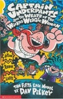 Captain Underpants and the Wrath of the Wicked Wedgie Woman (Captain Underpants) (Pilkey, D.)
