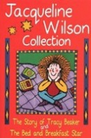 The Jacqueline Wilson Collection: Story of Tracy Beaker, Bed and Breakfast Star (Wilson, J.)