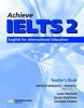 Achieve IELTS (Upper-intermediate / Advanced) Teacher's Book (Harrison, L. - Cushen, C.)