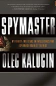 Spymaster: My Thirty-two Years in Intelligence (Kalugin, O.)